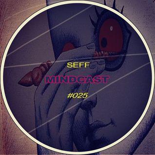 SEFF - Mindcast #025