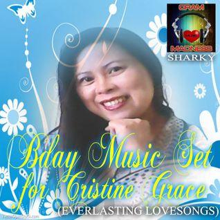 BDAY MUSIC SET FOR CRISTINE GRACE