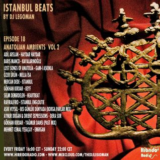 Istanbul Beats EP18 - Anatolian Ambients Vol. 2