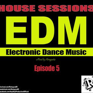Romyyca89 @ HOUSE SESSIONS_Ep.5(Edm 2o16)