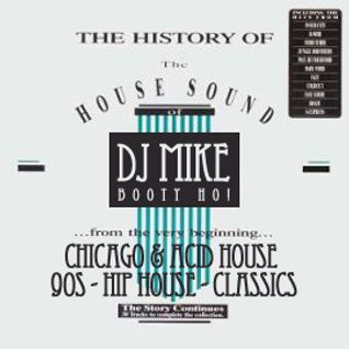 THE HISTORY OF THE HOUSE SOUND (CHICAGO, ACID, 90S, HIPHOUSE, CLASSICS)