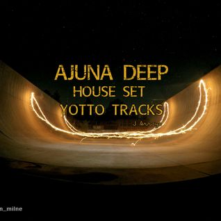 AJUNA DEEP HOUSE SET