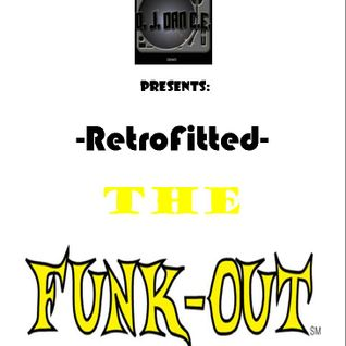 DAN C.E. Presents: RetroFitted - THE FUNK OUT!