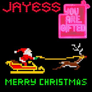 "Jayess: ""You are Gifted"" xmas mix 2013"