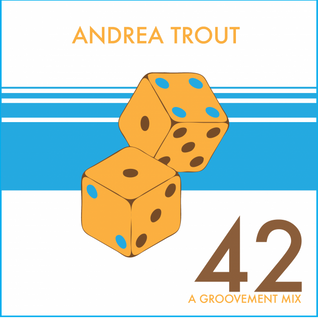 Trout - 42 (A Groovement Mix 12Feb14)