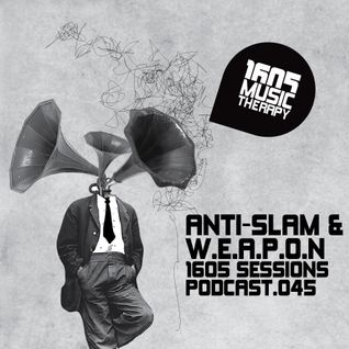1605 Podcast 045 with Anti-Slam & W.E.A.P.O.N.