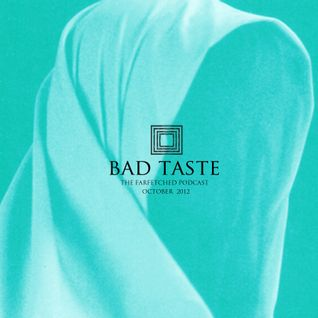 BadTaste: The FarFetched Podcast: October 2012