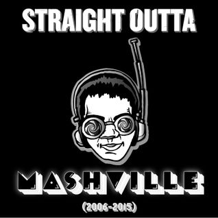 Straight Outta Mashville (2006-2015)