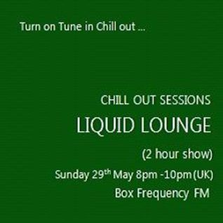 Liquid Lounge - Chill Out Sessions (Part One) Box Frequency FM May 2016