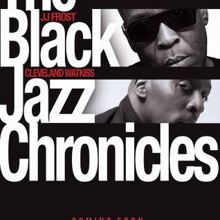 THE BLACK JAZZ CHRONICLES  .. J J FROST & CLEVELAND WATKISS