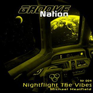 Michael Heatfield - Nightflight The Vibes Nr 4 -  Groove Nation radio