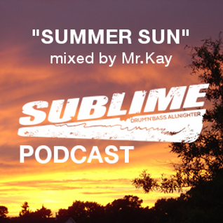 "Sublime Podcast: ""Summer Sun"" mixed by Mr.Kay"