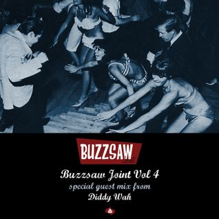 Buzzsaw Joint Vol 4 (Diddy Wah)