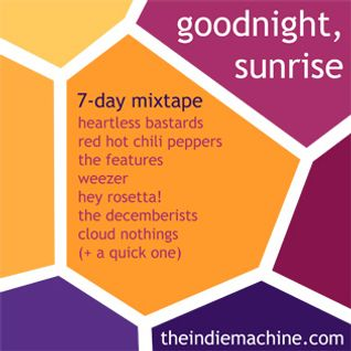 7-Day Mixtape: Vol. 54 - Goodnight, Sunrise