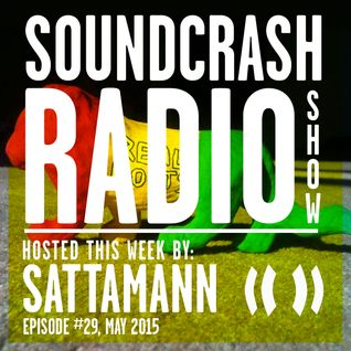 Soundcrash Radio Show - Episode 29 - May 2015 - Sattamann-Real Roots