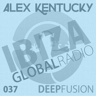 037.DEEPFUSION @ IBIZAGLOBALRADIO (Alex Kentucky) 24/05/16