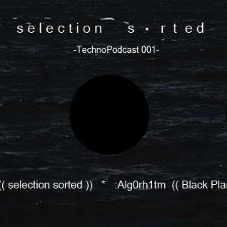 Selection Sorted TechnoPodcast 001- feryne