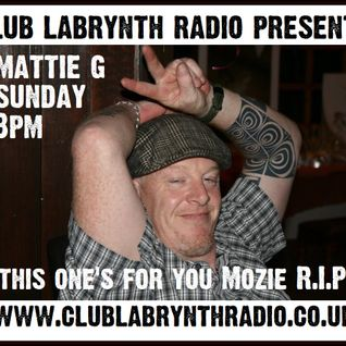 DJ Mozie Tribute Show - Mattie G - Club Labrynth Radio 19/04/15