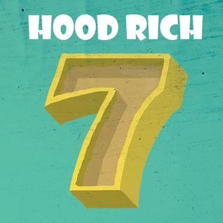 Hood Rich 7
