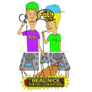 Real Nice - The Fat! Club Mix 068