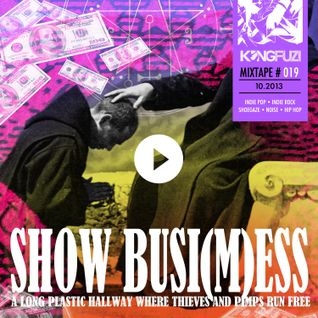 Mixtape KONGFUZI #19: SHOW BUSI[M]ESS!!
