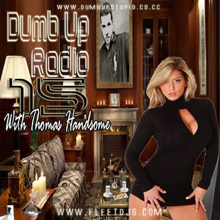Thomas Handsome - Dumb Up Radio No 15
