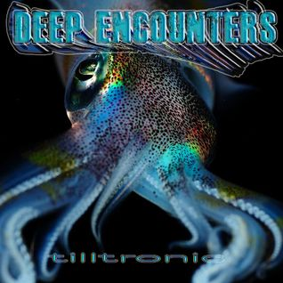 tilltronic-deep encounters