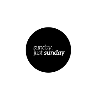 Sunday, Just Sunday (November the 10th, 2014)