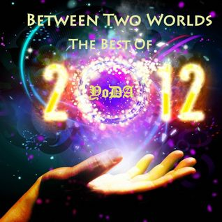 Between Two Worlds The Best Of 2012 (Part Two)(27-12-2012)
