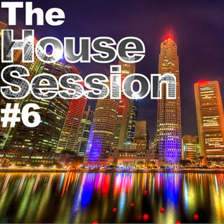 The House Session #6