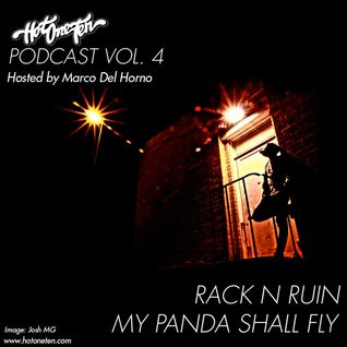 HotOneTen Podcast Vol. 4 - Rack N Ruin & MPSF