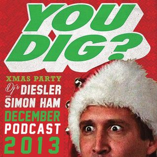 YOU DIG? XMAS PODCAST 2013