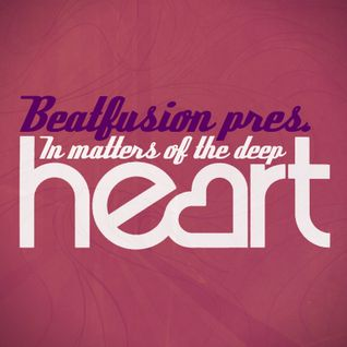 Beatfusion pres. In matters of the deep heart