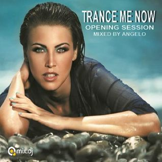 TRANCE ME NOW (opening session)
