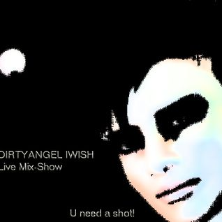 You Need A Shot!  -DIRTYANGEL IWISH-