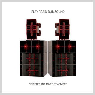 Attaboy - Play Again Dub Sound