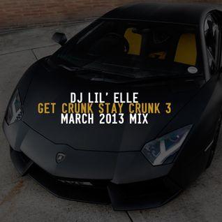 'Get Crunk Stay Crunk 3' March 2013 Mix