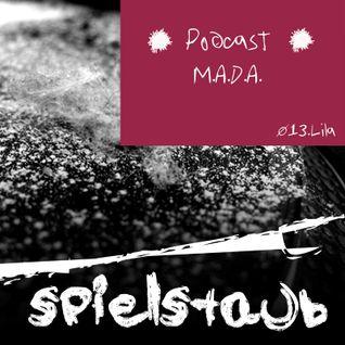 Spielstaub Podcast 013.LILA by M.A.D.A.