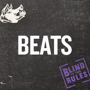 Blind to the Rules: Beats (2011 - present)