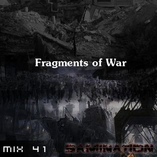 Mix 41 - Fragments of War