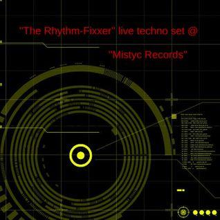 The Rhythm-Fixxer live techno set @ ''Mistyc Records''