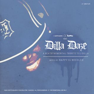 Dilla Daze: A Beatstrumental Tribute to J Dilla mixed by Nappy DJ Needles