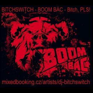 BiTCHSWiTCH - BOOM BÁC - Bitch, PLS! [27.2.2015]