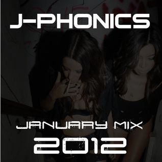 J-Phonics - January Mix 2012