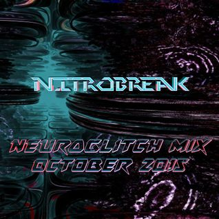 NEUROGLITCH MIX OCTOBER 2015 by NITROBREAK