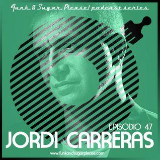 Funk & Sugar, Please! podcast 47 by Jordi Carreras