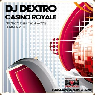 DJ DEXTRO CASINO ROYALE LIVE AT LEVEL CLUB JUNE 2011 NUDISCO DEEP TECH VOCAL