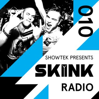 Skink Radio 010 - Showtek