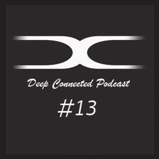 Deep Connected Podcast 013