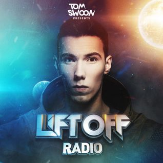 Tom Swoon pres. LIFT OFF Radio - Episode 025 (Live from Basen Club, Warsaw PL)